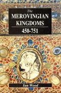 Merovingian Kingdoms, 450-751 Ian Wood
