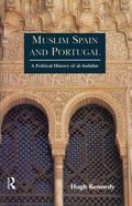 Muslim Spain and Portugal A Political History of Al-Andalus