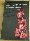 East and Central Africa to the Late Nineteenth Century (Growth of African Civilization)