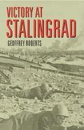Victory at Stalingrad The Battle That Changed History