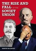 Rise and Fall of the Soviet Union 1917-1991