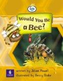 Would You be a Bee?: Info Trail Beginner Stage, Non-fiction Bk. 9 (Literacy Land)