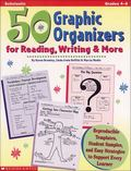 50 Graphic Organizers for Reading, Writing & More Reproducible Templates, Student Samples, a...