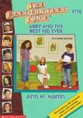 Abby and the Best Kid Ever: (The Baby-Sitters Club Series #116)