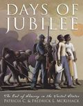 Days of Jubilee The End of Slavery in the United States