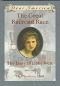 Great Railroad Race The Diary of Libby West