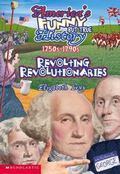 Revolting Revolutionaries 1750S-1790s