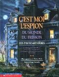 C'Est Moi L'Espion Du Monde Du Frisson: Des photo-mysteres (I Spy Spooky Night) (French Edit...