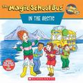 Magic School Bus in the Arctic A Book About Heat