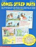 Comic-Strip Math: 40 Reproducible Cartoons with Dozens of Funny Story Problems That Build Es...