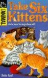 Take Six Kittens (Hippo Animal)
