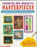 Month-by-Month Masterpieces: Exploration of 10 Great Works with Step-by-Step Art Projects - ...