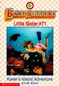 Karen's Island Adventure: (The Baby-Sitters Club: Little Sister Series #71)