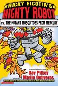 Ricky Ricotta's Mighty Robot Vs. the Mutant Mosquitoes from Mercury The Second Robot Adventu...