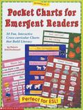 Pocket Charts for Emergent Readers: 30 Fun, Interactive Cross-Curricular Charts That Build L...