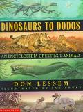 Dinosaurs to Dodos: An Encyclopedia of Extinct Animals