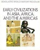 Early Civilization in Asia Africa and the Americas