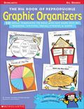 The Big Book of Reproducible Graphic Organizers: 50 Great Templates to Help Kids Get More Ou...