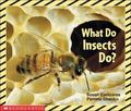 What Do Insects Do?