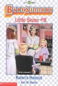 Karen's Haircut: (The Baby-Sitters Club: Little Sister Series #8)