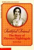Faithful Friend: The Story of Florence Nightingale