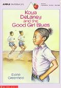 Koya DeLaney and the Good Girl Blues - Eloise Greenfield - Paperback