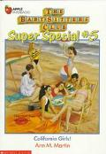 California Girls!: (The Baby-Sitters Club: Super Special Series #5)