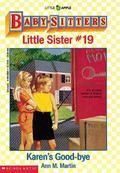 Karen's Good-Bye: (The Baby-Sitters Club: Little Sister Series #19)