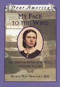 My Face to the Wind The Diary of Sarah Jane Price, a Prairie Teacher
