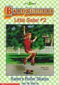 Karen's Roller Skates: (The Baby-Sitters Club: Little Sister Series #2)