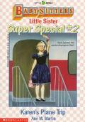 Karen's Plane Trip: (The Baby-Sitters Club: Little Sister Super Special Series #2)