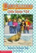 Karen's School Trip: (The Baby-Sitters Club: Little Sister Series #24)