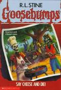 Goosebumps:say Cheese+die!