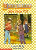 Karen's Bully: (The Baby-Sitters Club: Little Sister Series #31)