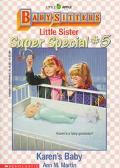 Karen's Baby: (The Baby-Sitters Club: Little Sister Super Special Series #5)