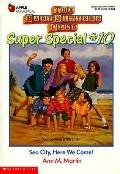 Sea City, Here We Come!: (The Baby-Sitters Club: Super Special Series #10) - Ann M. Martin -...