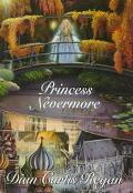 Princess Nevermore - Dian Curtis Curtis Regan - Hardcover