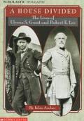 House Divided: The Lives of Ulysses S. Grant and Robert E. Lee