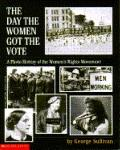 Day the Women Got the Vote: A Photo History of the Women's Rights Movement