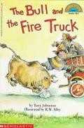 The Bull and the Fire Truck (Hello Reader! Series) - Tony Johnston - Paperback