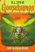Why I'm Afraid of Bees (Goosebumps Series #17)