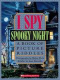 I Spy Spooky Night A Book of Picture Riddles
