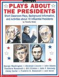 Plays About the Presidents Short Classroom Plays, Background Information, and Activities Abo...