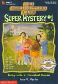 Baby-Sitters' Haunted House: (The Baby-Sitters Club: Super Mystery Series #1)