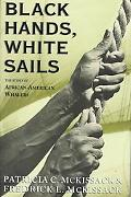 Black Hands, White Sails The Story of African-American Whalers
