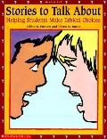 Stories to Talk about: Helping Students Make Ethical Choices