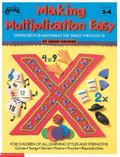 Making Multiplication Easy: Strategies for Mastering the Tables through 10 (Grades 2-4)