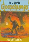 You Can't Scare Me! (Goosebumps Series #15)