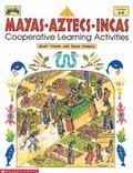 Mayas, Aztecs, Incas: Cooperative Learning Activities