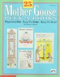 25 Mother Goose Peek-A-Books Reproducible, Easy-To-Make, Easy-To-Read